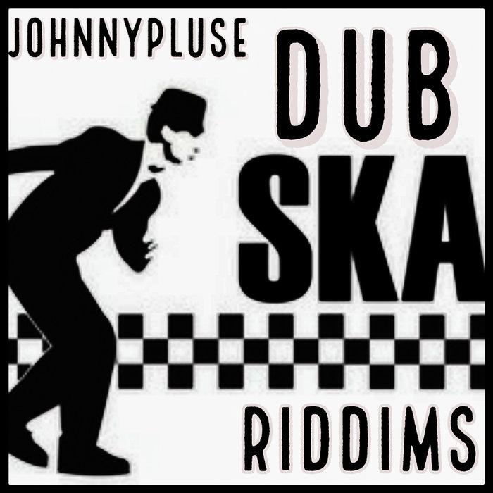 JOHNNYPLUSE/JPSTOL/THE STORM TROOPERS OF LOVE/MO MATIC - Dub Ska Riddims