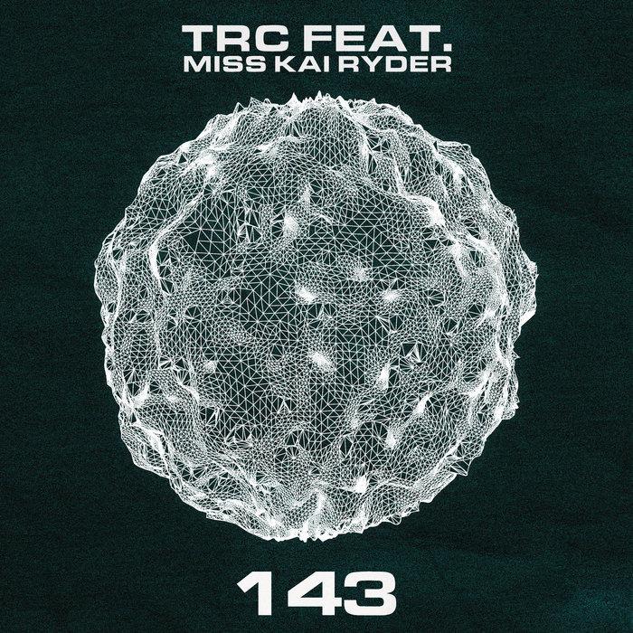 TRC feat MISS KAI RYDER - 143