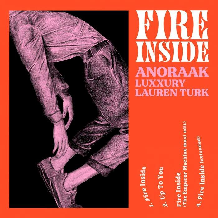 ANORAAK/LUXXURY/LAUREN TURK - Fire Inside