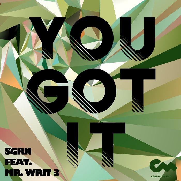 SGRN - You Got It