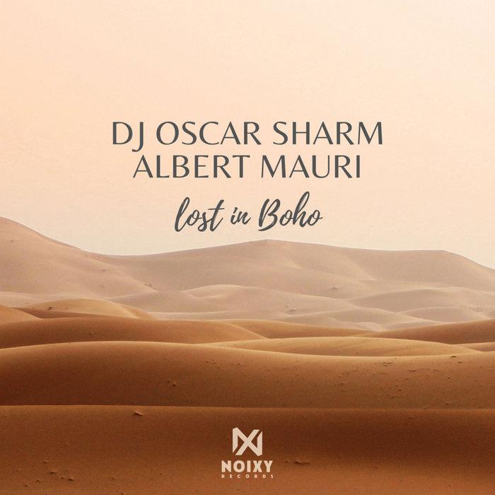 DJ OSCAR SHARM feat ALBERT MAURI - Lost In Boho