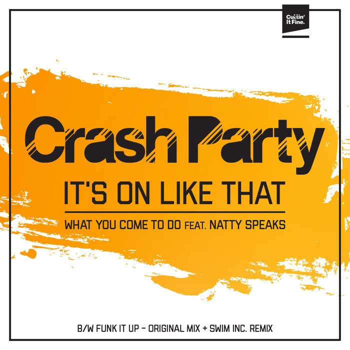 CRASH PARTY - It's On Like That