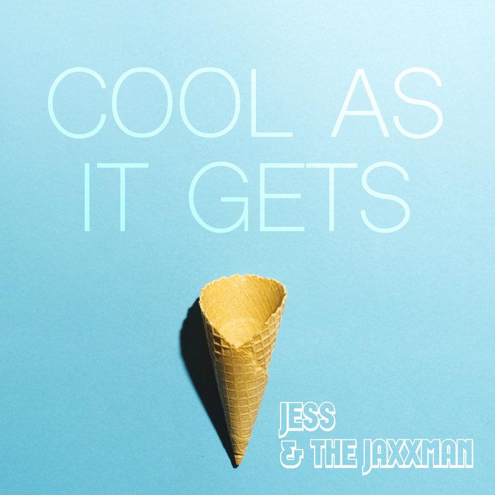 JESS & THE JAXXMEN - Cool As It Gets