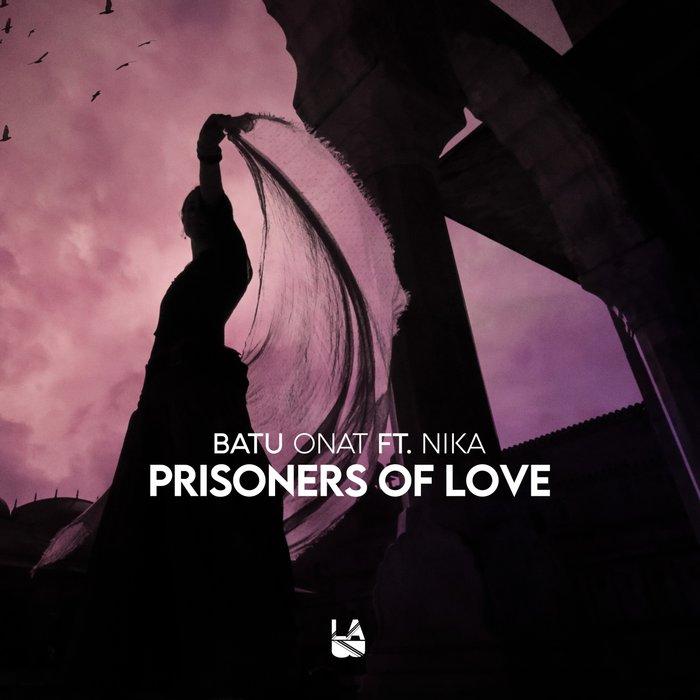 NIKA & BATU ONAT - Prisoners Of Love