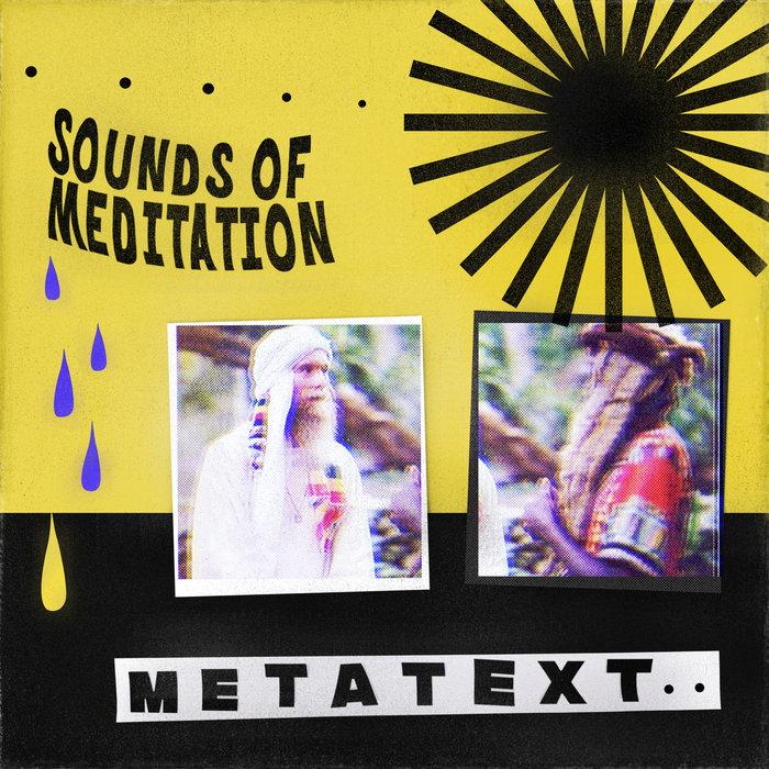 METATEXT - Sounds Of Meditation