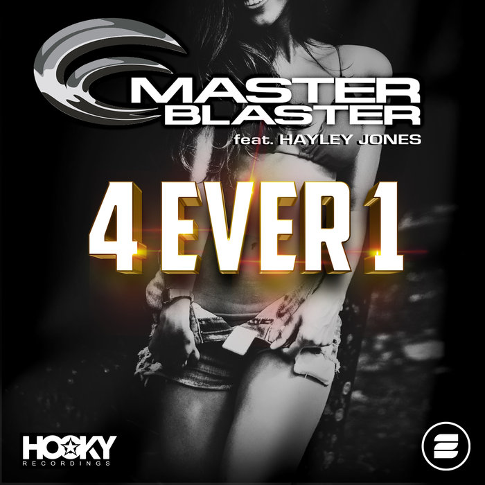 MASTER BLASTER feat HAYLEY JONES - 4 Ever 1