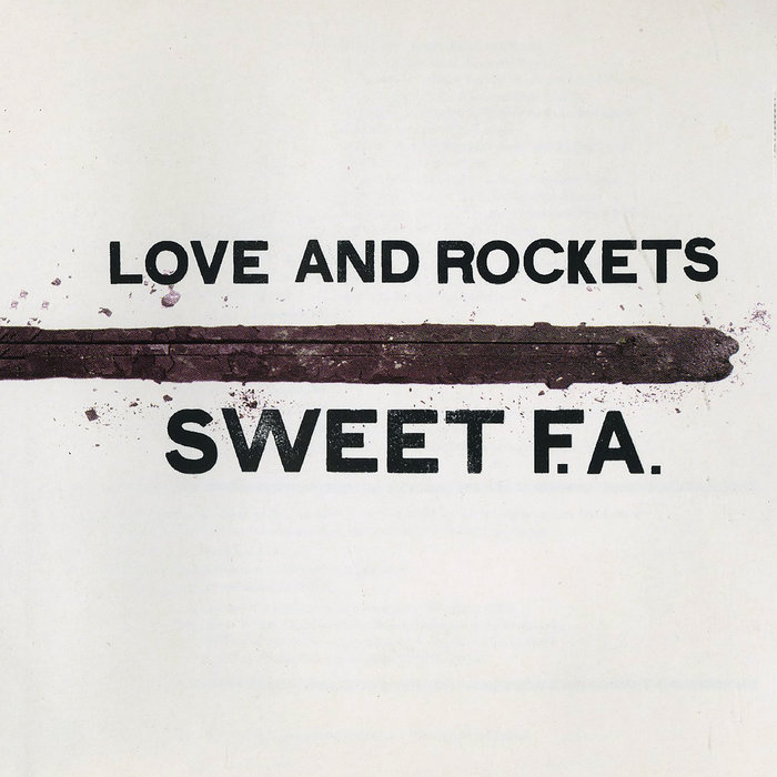 LOVE & ROCKETS - Sweet FA
