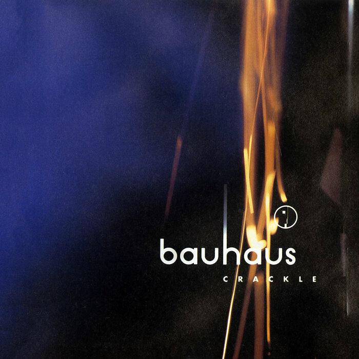 BAUHAUS - Crackle - Best Of Bauhaus