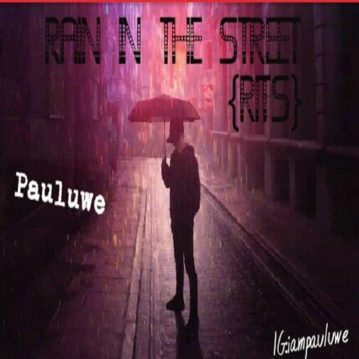 PAULUWE - Rain In The Street