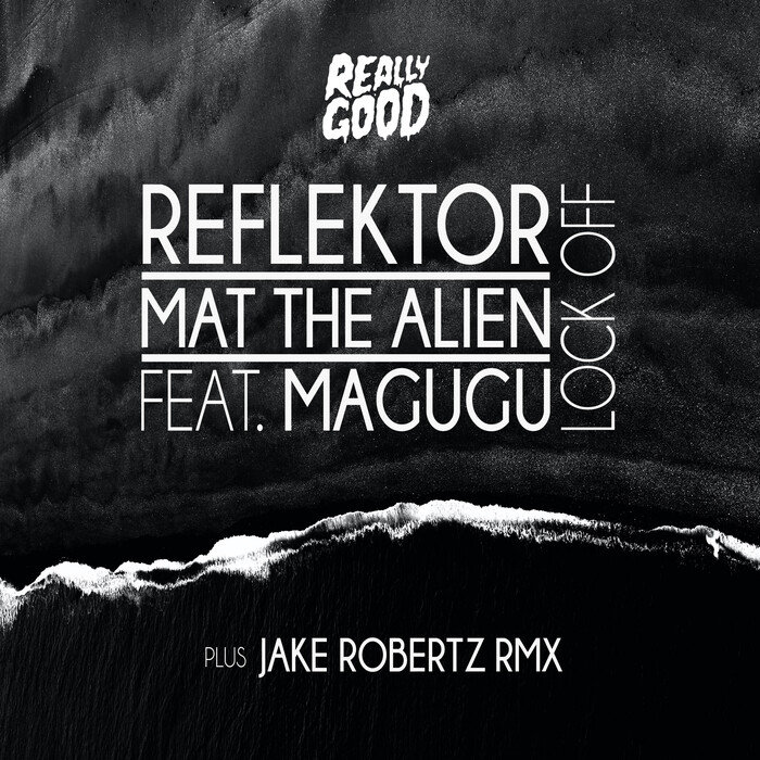 REFLEKTOR & MAT THE ALIEN feat MAGUGU - Lock Off (Explicit)