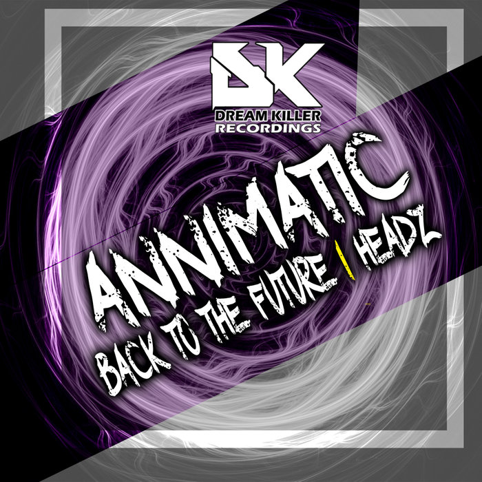 ANNIMATIC - Back To The Future/Headz