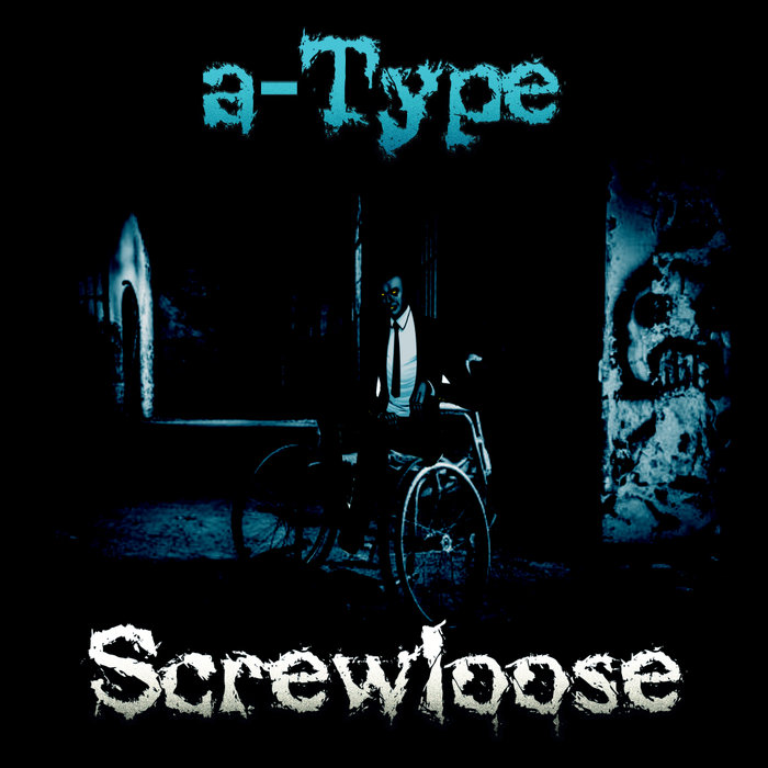 A-TYPE - Screwloose