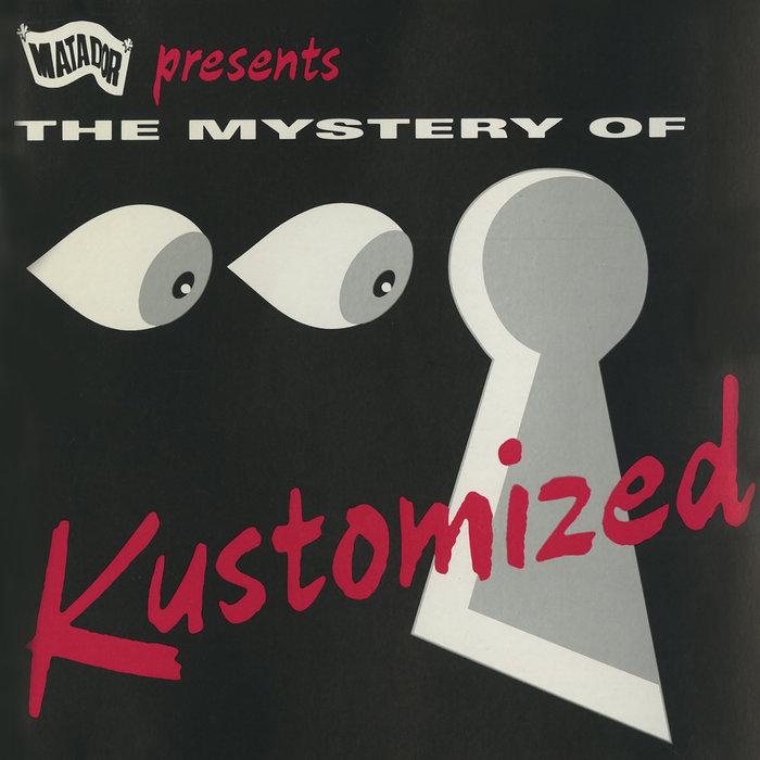 KUSTOMIZED - Mystery Of Kustomized