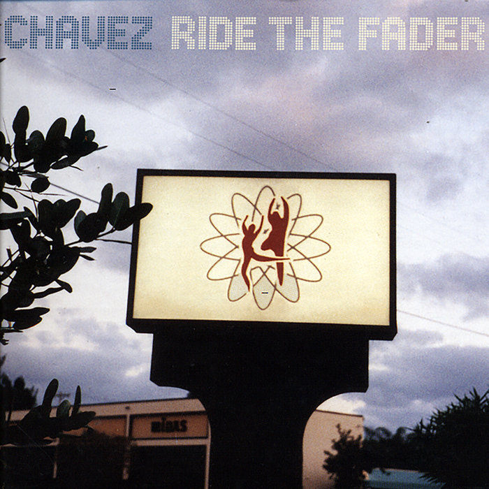 CHAVEZ - Ride The Fader