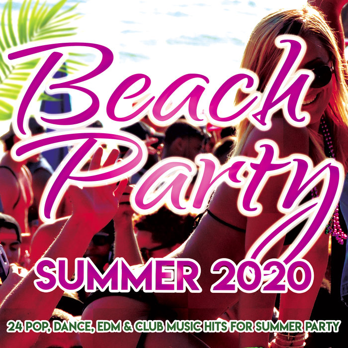 VARIOUS/LORENZ KOIN - Beach Party Summer 2020 (24 Pop, Dance, Edm, Club Music Hits For Summer Party)