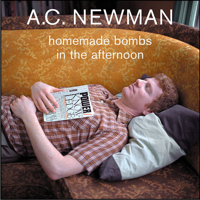 AC NEWMAN - Homemade Bombs In The Afternoon