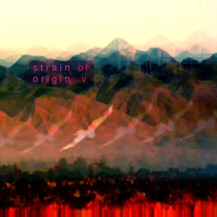 VARIOUS - Strain Of Origin V
