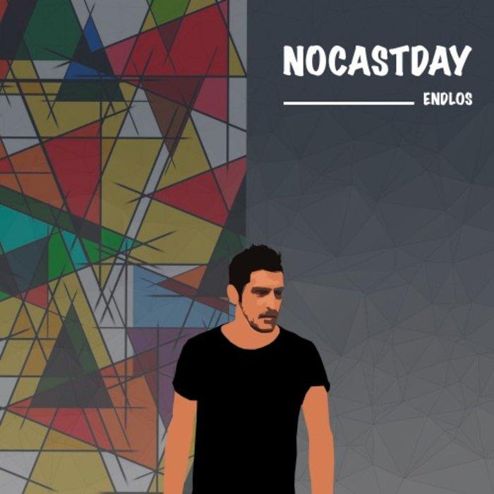 ENDLOS - Nocastday
