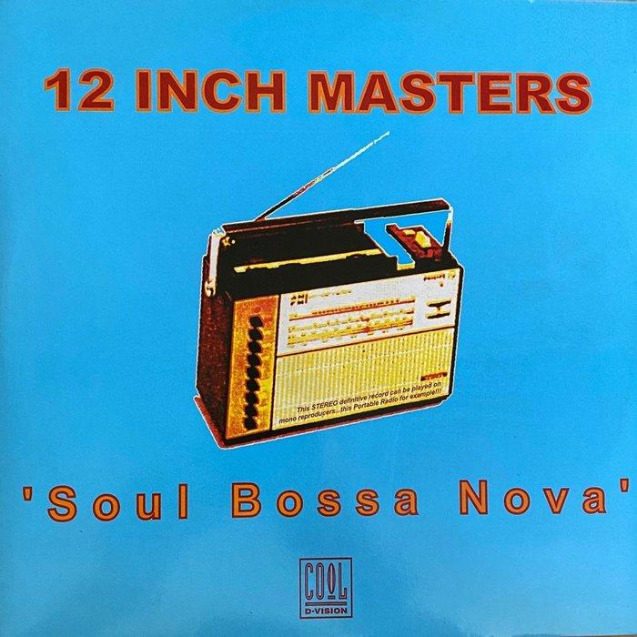 12 INCH MASTERS - Soul Bossa Nova