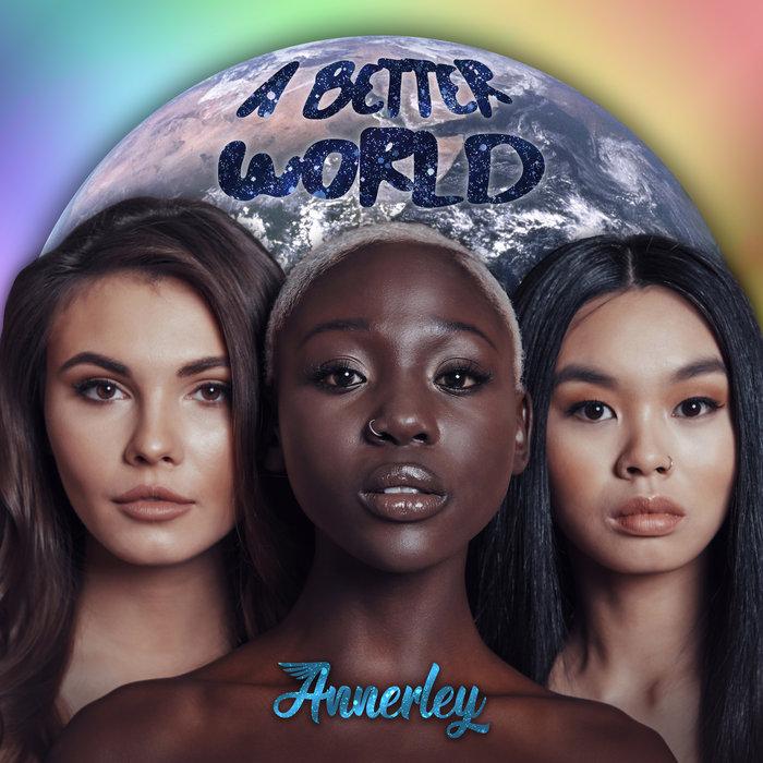 ANNERLEY - A Better World