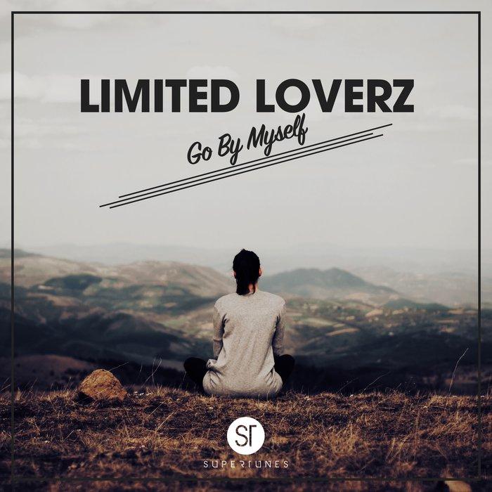 LIMITED LOVERZ - Go By Myself