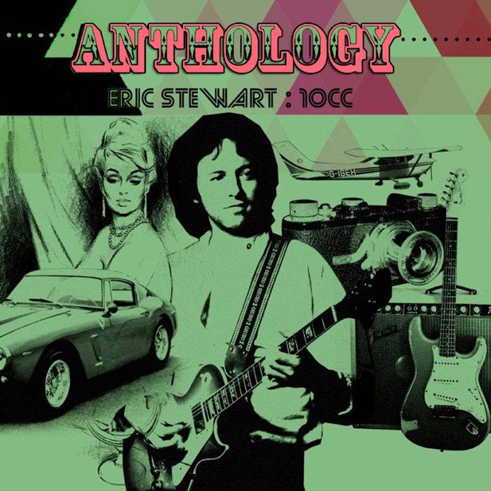 10CC/ERIC STEWART - Anthology