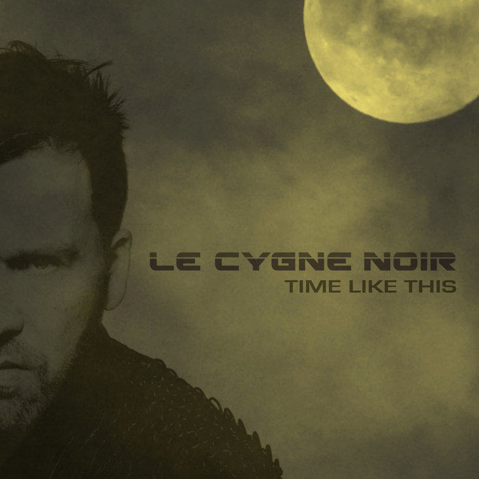 LE CYGNE NOIR - Time Like This