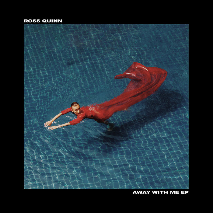 ROSS QUINN - Away With Me EP