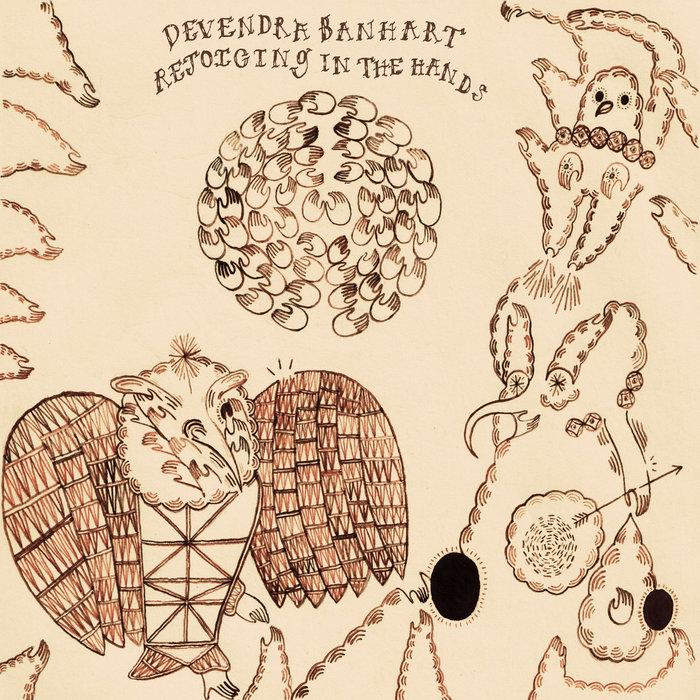 DEVENDRA BANHART - Rejoicing In The Hands