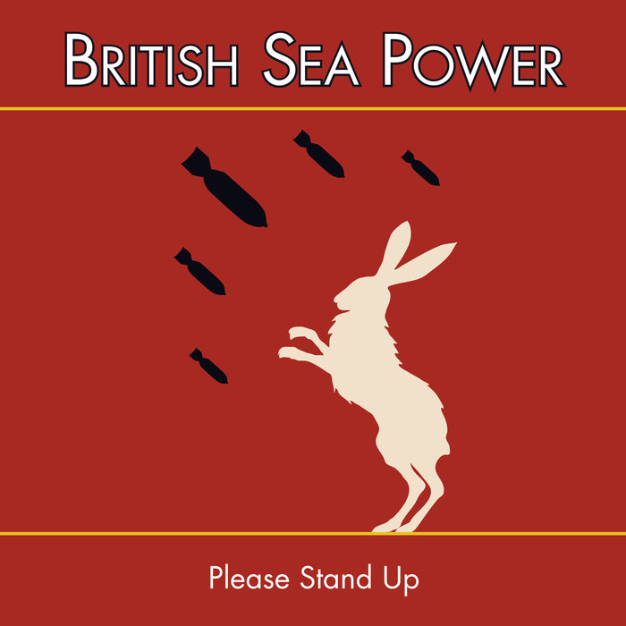 BRITISH SEA POWER - Please Stand Up
