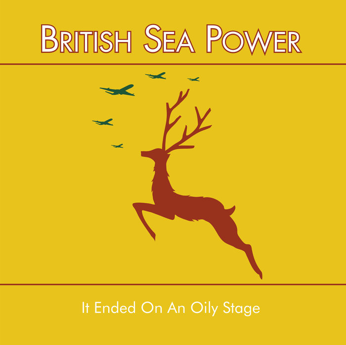 BRITISH SEA POWER - It Ended On An Oily Stage