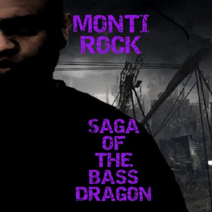MONTI ROCK - Saga Of The Bass Dragon