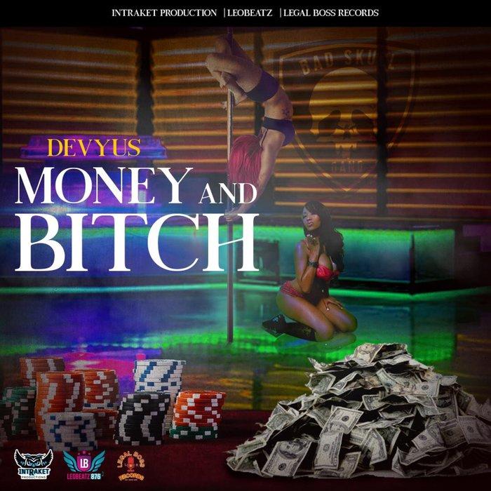 DEVYUS - Money And Bitch