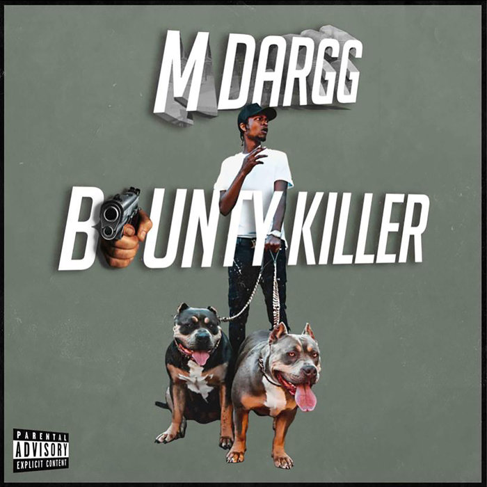 M DARGG - Bounty Killer (Explicit)