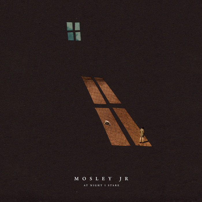 MOSLEY JR - At Night I Stare