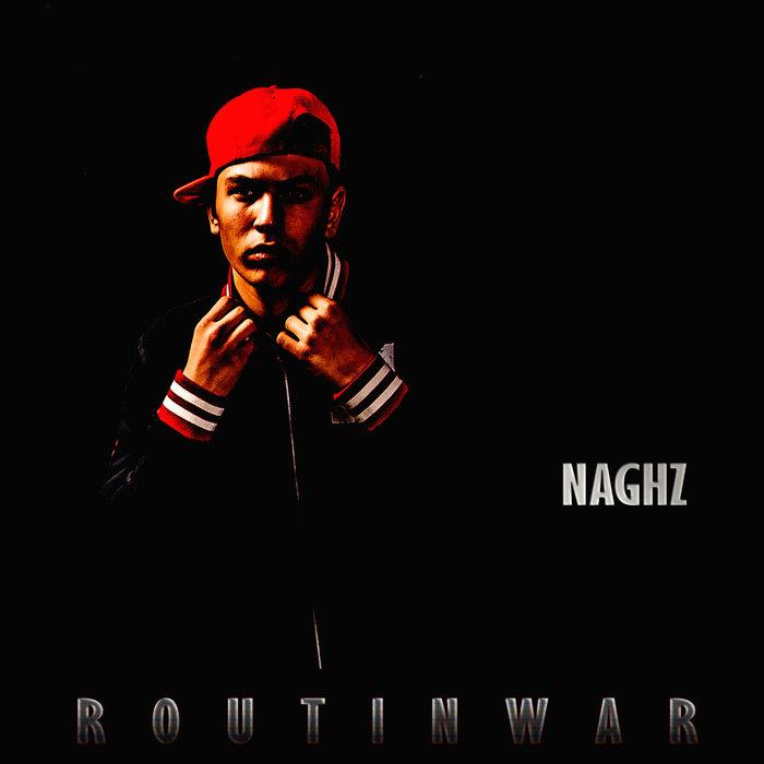 NAGHZ - Routin War