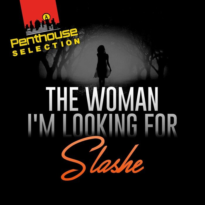 SLASHE - The Woman I'm Looking For