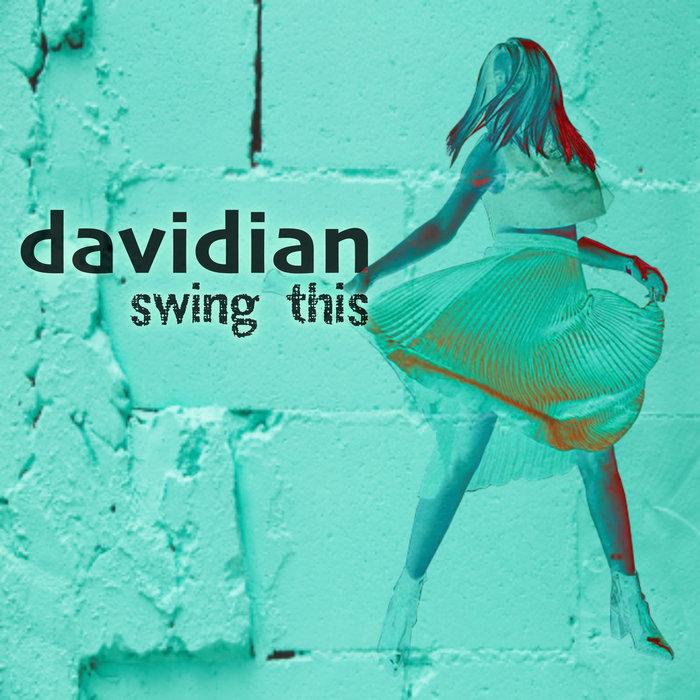 DAVIDIAN - Swing This
