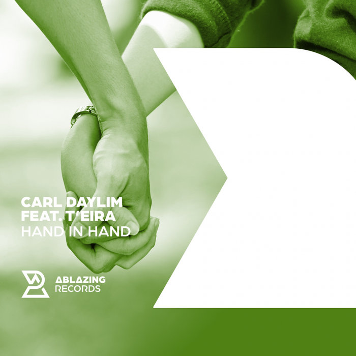 CARL DAYLIM feat T'EIRA - Hand In Hand