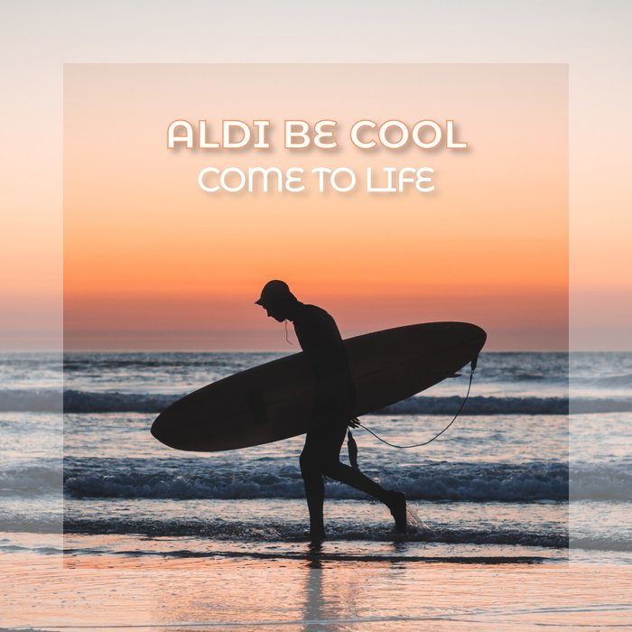 ALDI BE COOL - Come To Life