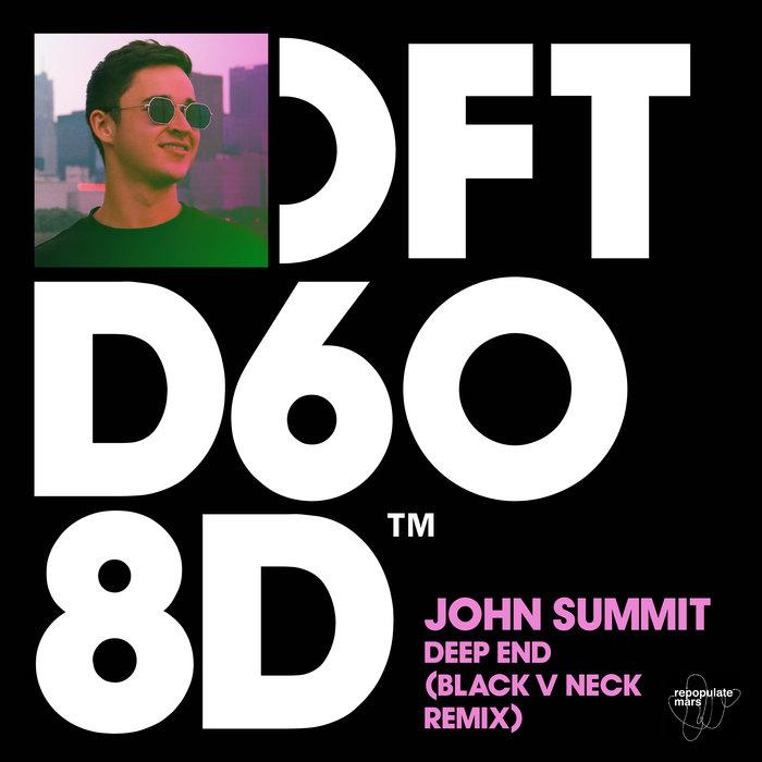 JOHN SUMMIT - Deep End (Black V Neck Remix)