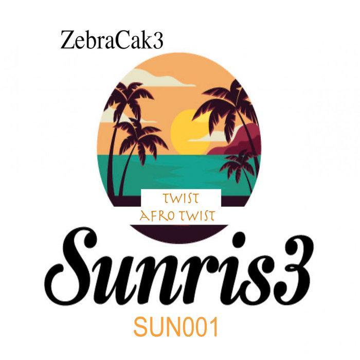 ZebraCak3 – Twist / Afro Twist [Sunris3 Records]