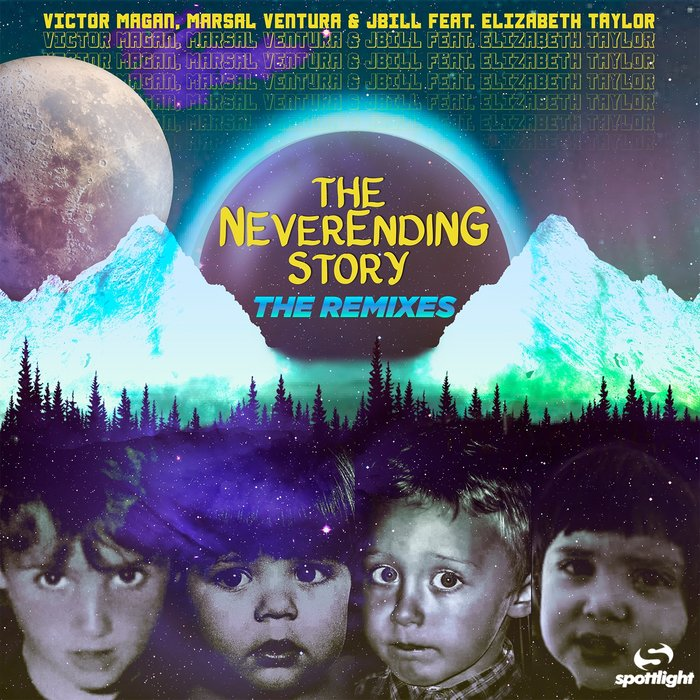 MARSAL VENTURA/VICTOR MAGAN/JBILL feat ELIZABETH TAYLOR - The Never Ending Story (The Remixes)