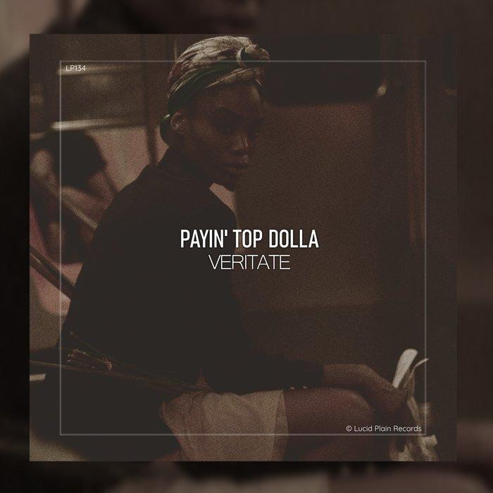 PAYIN' TOP DOLLA - Veritate