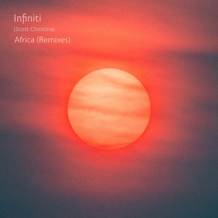 INFINITI (SCOTT CHRISTINA) - Africa (Remixes)