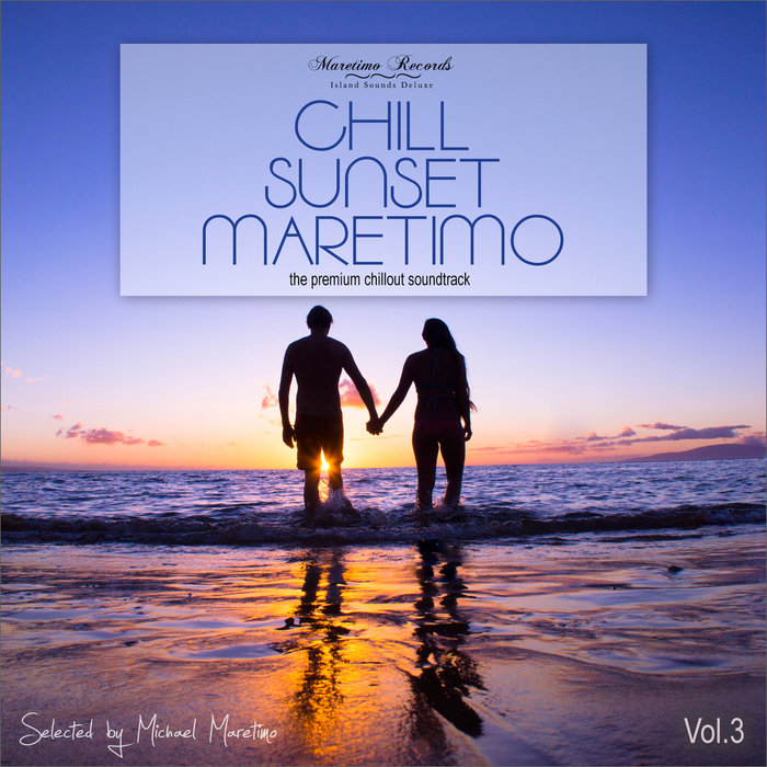 VARIOUS - Chill Sunset Maretimo Vol 3 - The Premium Chillout Soundtrack