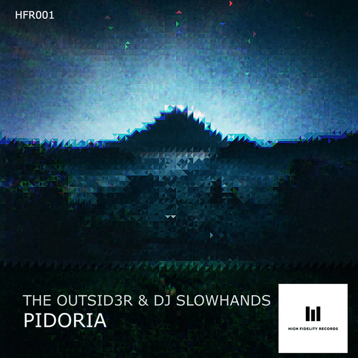 THE OUTSID3R/DJ SLOWHANDS - Pidoria