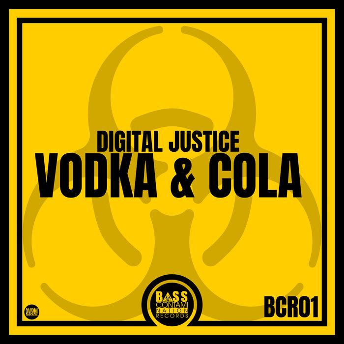 DIGITAL JUSTICE - Vodka & Cola