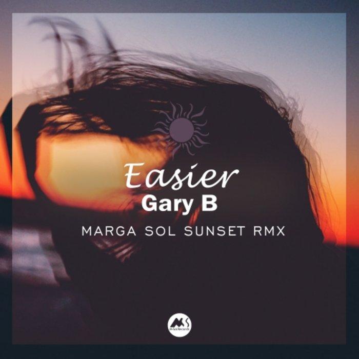 GARY B - Easier (Marga Sol Sunset Rmx)