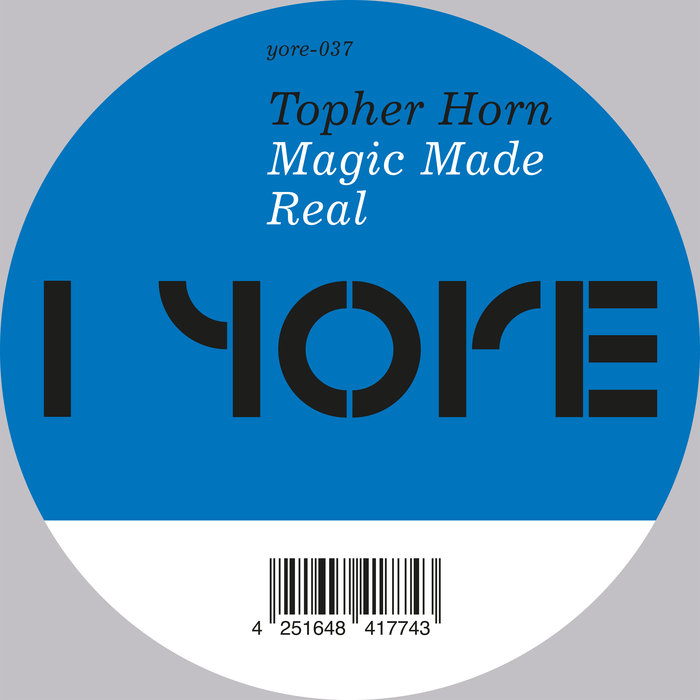 TOPHER HORN - Magic Made Real EP